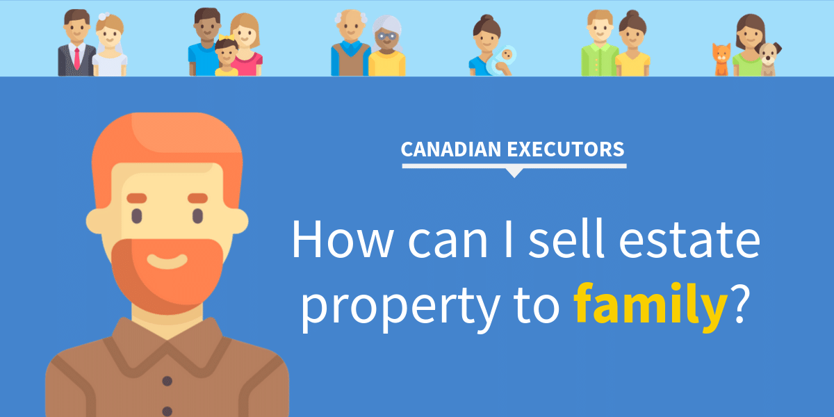 selling estate property to family