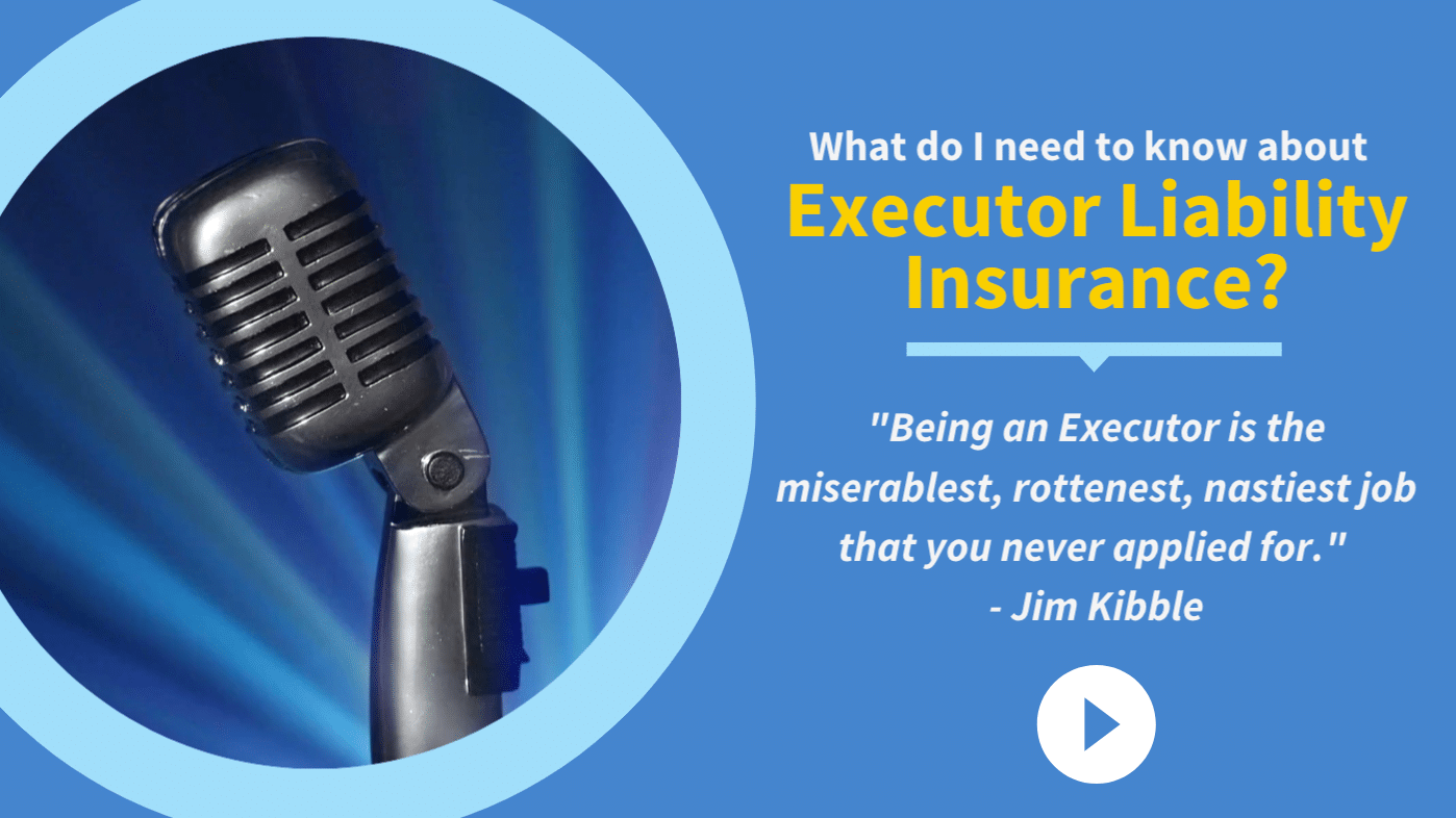 What do I need to know about Executor Liability Insurance?
